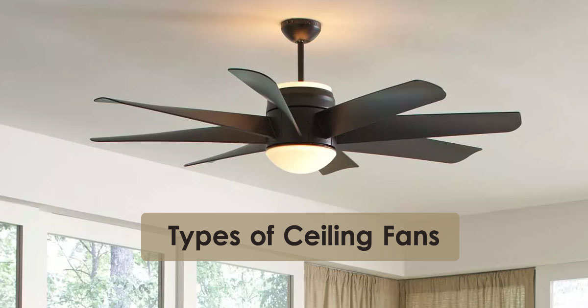 6 Different Types Of Ceiling Fans Which Type Is Best For Indoor Outdoor